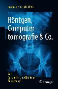 Cover-Bild zu Röntgen, Computertomografie & Co (eBook) von von Schulthess, Gustav K.
