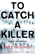 Cover-Bild zu Neuhaus, Nele: To Catch a Killer