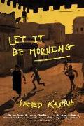 Cover-Bild zu Kashua, Sayed: Let It Be Morning