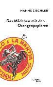 Cover-Bild zu Zischler, Hanns: Das Mädchen mit den Orangenpapieren