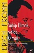 Cover-Bild zu Fromm, Erich: Sahip Olmak Ya Da Olmak