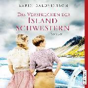 Cover-Bild zu Das Versprechen der Islandschwestern (Audio Download) von Baldvinsson, Karin