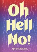 Cover-Bild zu Oh Hell No von Chronicle Books