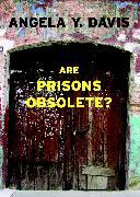 Cover-Bild zu Are Prisons Obsolete? (eBook) von Davis, Angela Y.