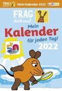 Cover-Bild zu Frag doch mal ... die Maus!: Tageskalender 2022 - Mein Kalender für jeden Tag! von Flessner, Bernd