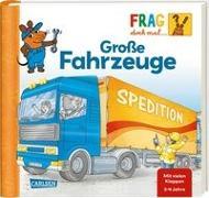 Cover-Bild zu Frag doch mal ... die Maus!: Große Fahrzeuge von Schnell, Lukas (Illustr.)