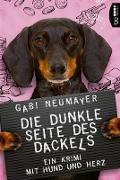 Cover-Bild zu Die dunkle Seite des Dackels von Neumayer, Gabi