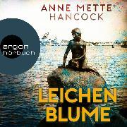 Cover-Bild zu Leichenblume (Ungekürzte Lesung) (Audio Download) von Hancock, Anne Mette