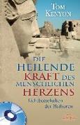 Cover-Bild zu DIE HEILENDE KRAFT DES MENSCHLICHEN HERZENS (mit CD) von Kenyon, Tom