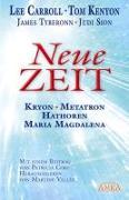 Cover-Bild zu NEUE ZEIT. Botschaften von Kryon, Metatron, den Hathoren und Maria Magdalena von Carroll, Lee