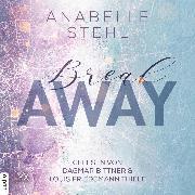 Cover-Bild zu Breakaway - Away-Trilogie, Teil 1 (Ungekürzt) (Audio Download) von Stehl, Anabelle
