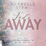 Cover-Bild zu Fadeaway - Away-Trilogie, Teil 2 (Ungekürzt) (Audio Download) von Stehl, Anabelle