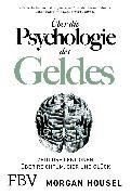 Cover-Bild zu Über die Psychologie des Geldes (eBook) von Housel, Morgan