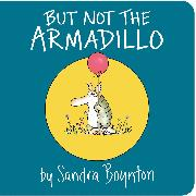 Cover-Bild zu But Not the Armadillo von Boynton, Sandra