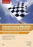 Cover-Bild zu Intensivtraining W&G BIVO für die Abschlussprüfung KV Profil B von Birchmeier, Elias