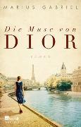 Cover-Bild zu Die Muse von Dior von Gabriel, Marius