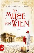 Cover-Bild zu Die Muse von Wien von Bernard, Caroline