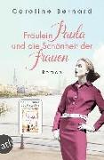 Cover-Bild zu Fräulein Paula und die Schönheit der Frauen von Bernard, Caroline