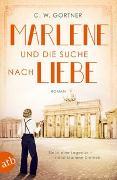 Cover-Bild zu Marlene und die Suche nach Liebe von Gortner, C. W.