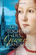 Cover-Bild zu Die Tochter des Gewürzhändlers von Rosenberger, Pia