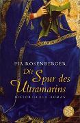 Cover-Bild zu Die Spur des Ultramarins von Rosenberger, Pia