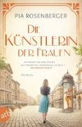 Cover-Bild zu Die Künstlerin der Frauen (eBook) von Rosenberger, Pia