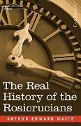 Cover-Bild zu The Real History of the Rosicrucians von Waite, Arthur Edward