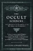 Cover-Bild zu The Occult Sciences - A Compendium of Transcendental Doctrine and Experiment (eBook) von Waite, Arthur Edward