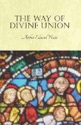 Cover-Bild zu The Way of Divine Union (eBook) von Waite, Arthur Edward