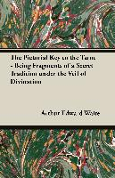 Cover-Bild zu The Pictorial Key to the Tarot - Being Fragments of a Secret Tradition Under the Veil of Divination von Waite, Arthur Edward
