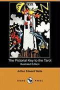 Cover-Bild zu The Pictorial Key to the Tarot (Illustrated Edition) (Dodo Press) von Waite, Arthur Edward