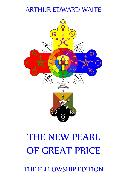 Cover-Bild zu The New Pearl of Great Price (eBook) von Waite, Arthur Edward