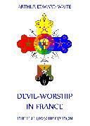 Cover-Bild zu Devil-Worship in France (eBook) von Waite, Arthur Edward
