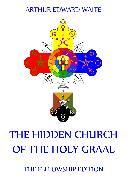 Cover-Bild zu The Hidden Church of the Holy Graal (eBook) von Waite, Arthur Edward