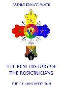 Cover-Bild zu The Real History of the Rosicrucians (eBook) von Waite, Arthur Edward
