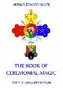 Cover-Bild zu The Book Of Ceremonial Magic (eBook) von Waite, Arthur Edward