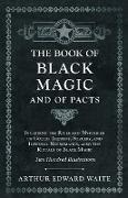 Cover-Bild zu The Book of Black Magic and of Pacts - Including the Rites and Mysteries of Goetic Theurgy, Sorcery, and Infernal Necromancy, also the Rituals of Blac von Waite, Arthur Edward