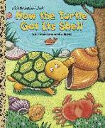 Cover-Bild zu How the Turtle Got Its Shell von Fontes, Justine