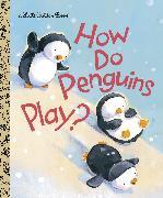 Cover-Bild zu How Do Penguins Play? von Muldrow, Diane