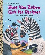 Cover-Bild zu How the Zebra Got Its Stripes von Golden Books