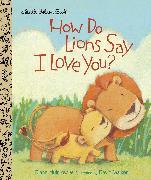 Cover-Bild zu How Do Lions Say I Love You? von Muldrow, Diane