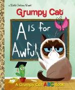 Cover-Bild zu A Is for Awful: A Grumpy Cat ABC Book (Grumpy Cat) von Webster, Christy