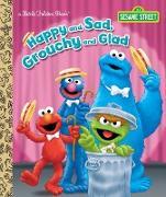 Cover-Bild zu Happy and Sad, Grouchy and Glad (Sesame Street) von Allen, Constance
