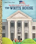Cover-Bild zu My Little Golden Book About The White House von Arena, Jen