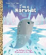 Cover-Bild zu I'm a Narwhal von Loehr, Mallory