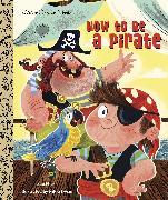 Cover-Bild zu How to Be a Pirate von Fliess, Sue