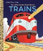 Cover-Bild zu My Little Golden Book About Trains von Shealy, Dennis R.