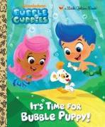 Cover-Bild zu It's Time for Bubble Puppy! (Bubble Guppies) von Golden Books