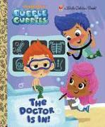 Cover-Bild zu The Doctor is In! (Bubble Guppies) von Golden Books