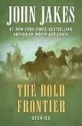 Cover-Bild zu The Bold Frontier (eBook) von Jakes, John
